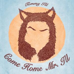 Come Home Mr. Ill