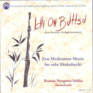 Ichi on Buttsu:  Zen Meditation Music For Solo Shakuhachi