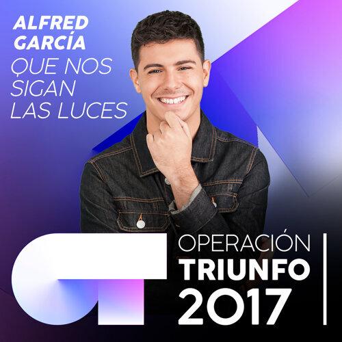 Que Nos Sigan Las Luces - Operación Triunfo 2017