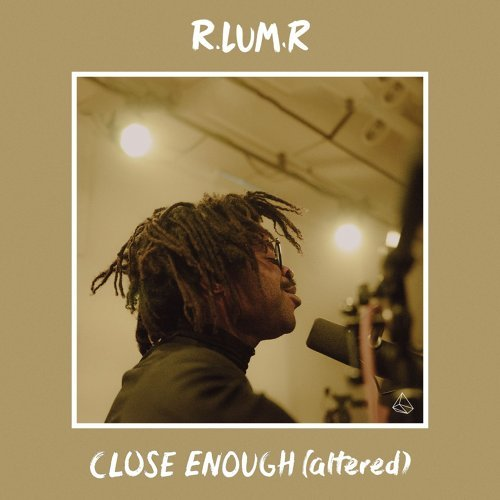 Close Enough - Altered
