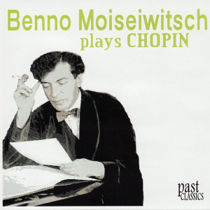 Benno Moiseiwitsch Plays Chopin