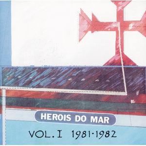 Heróis Do Mar Vol. I (1981-1982)