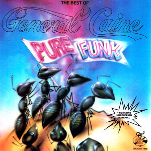 The Best of General Caine- Pure Funk