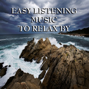 Easy Listening To Relax By