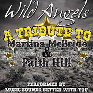 Wild Angels: A Tribute to Martina McBride & Faith Hill