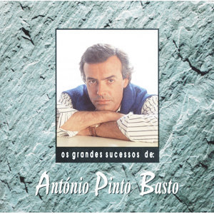 Os Grandes Sucessos De António Pinto Basto