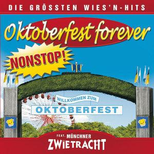 Oktoberfest Forever-Die größten Wiesnhits NONSTOP