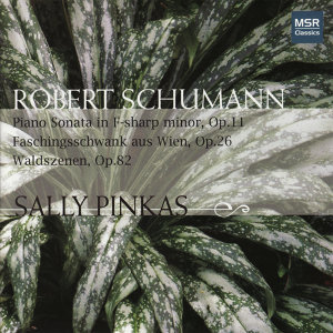 Schumann: Piano Sonata in F-Sharp minor, Waldszenen, Faschingsschwank aus wien