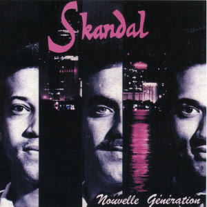 Skandal - Nouvelle Generation