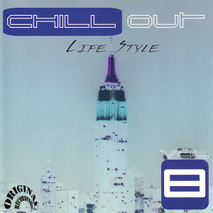 Chill Out Life Style Vol. 8 (Original Recordings)