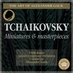 Tchaikovsky: Miniatures and Masterpieces