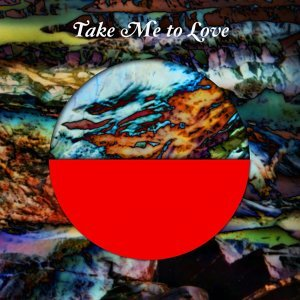 Take Me to Love
