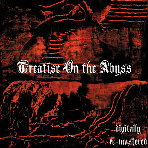 Treatise on the Abyss (Remixed & Remastered)