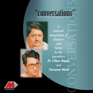 Conversations - A Musical Integration Of Veena & Santoor