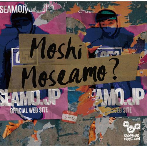 Moshi Moseamo ?