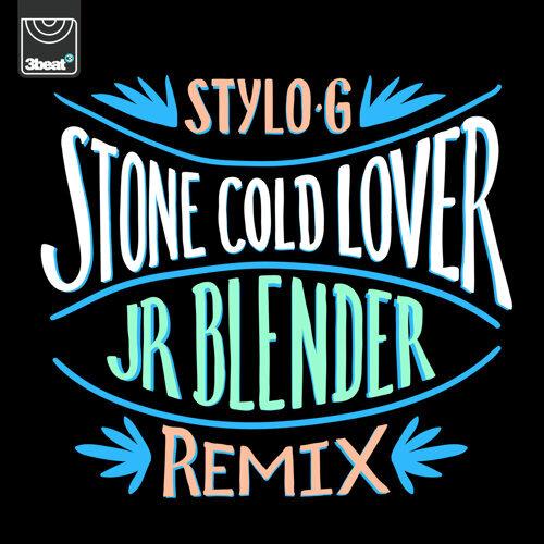 Stone Cold Lover - Jr Blender Remix