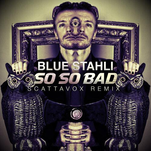 So So Bad - Scattavox Remix