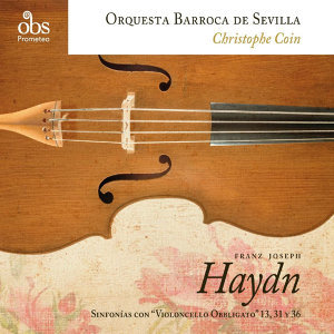 "Franz Joseph Haydn: Sinfonías con Violoncello ""Obligatto"""