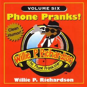 Phone Pranks!: Volume Six