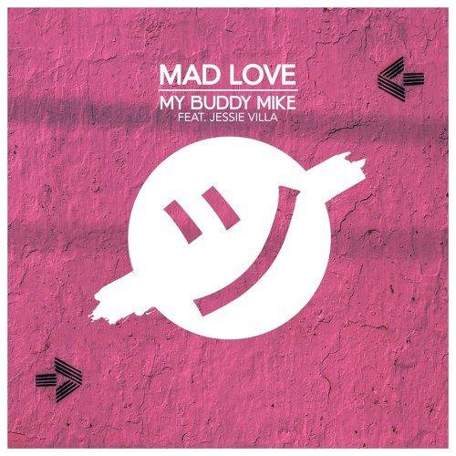 Mad Love (feat. Jessie Villa)