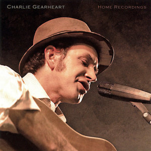 Charlie Gearheart's Home Recordings