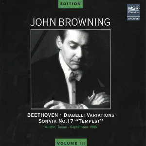 John Browning Edition, Vol. III - Beethoven: Diabelli Variations, Sonata No. 17