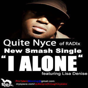 Quite Nyce - I Alone Single Release