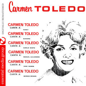 Carmen Toledo Canta A: (Digitally Remastered)