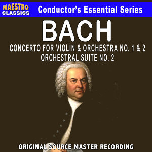 Bach: Violin Concerto No. 1 & 2, Orchestral Suite No. 2