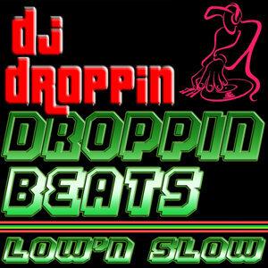 Droppin' Beats Low 'n Slow (Bass Mekanik Presents DJ Droppin')