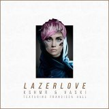 Lazer Love (feat. Francisca Hall)