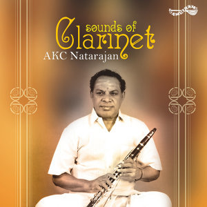 Sounds Of Clarinet (A K C Natarajan)
