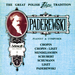 The Great Polish Chopin Tradition: Ignacy Jan Paderewski