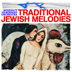 Traditional Jewish Melodies (Digitally Remastered)