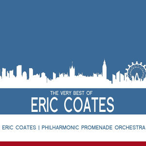 The Very Best Of Eric Coates