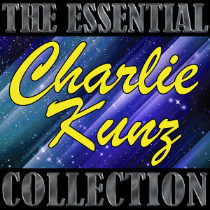 The Essential Collection: Charlie Kunz
