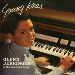 Young Ideas At The Wurlitzer Organ