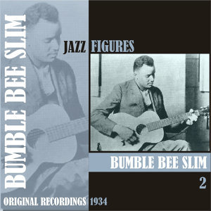 Jazz Figures / Bumble Bee Slim, (1934), Volume 2