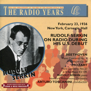 The Radio Years: February 23, 1936 New York, Carnegie Hall; Rudolf Serkin on Radio During His U.S. Debut