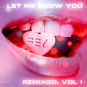 Let Me Show You Remixed, Vol. 1