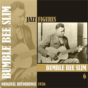 Jazz Figures / Bumble Bee Slim, (1936), Volume 6