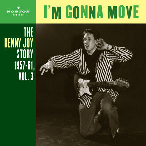 I'm Gonna Move (The Benny Joy Story 1957-61, Vol. 3)