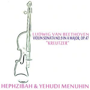 "Beethoven: Violin Sonata No. 9 in A Major, Op. 47 - ""Kreutzer"""