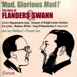 Mud, Glorious Mud! The Best of Flanders & Swann