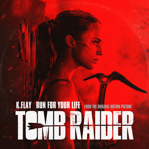 """Run For Your Life - From The Original Motion Picture """"Tomb Raider"""""""