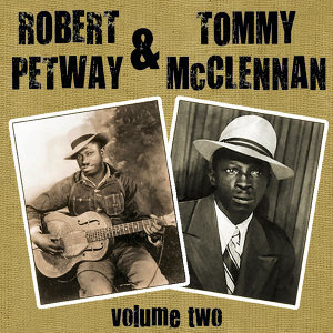 Robert Petway & Tommy McClennan Vol 2