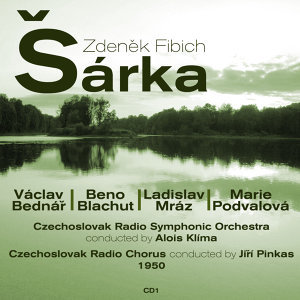 Zdeněk Fibich: Šárka (1950), Volume 1