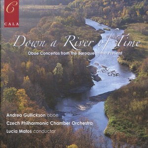 Down a River of Time - Oboe Concertos from the Baroque to the Present