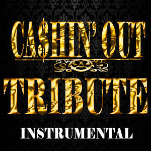 Ca$hin' out (Ca$h Out Tribute Instrumental)