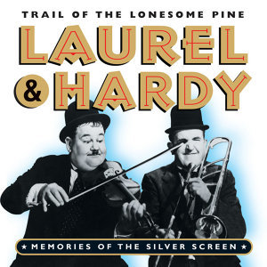 Trail of the Lonesome Pine: Laurel & Hardy Memories of the Silver Screen